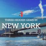 Hidden Gems, New York City